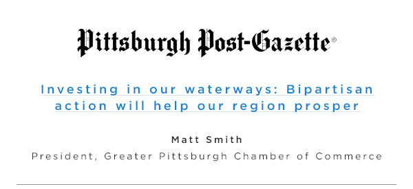 Pittsburgh Post Gazette, Investing in our waterways; Bipartisan action will helo our region prosper