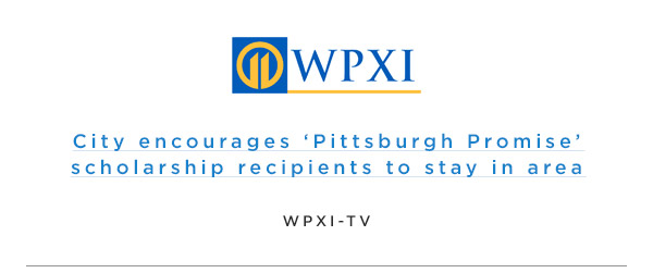 WPXI City encourages Pittsburgh Promis scholarship recipients to stay in area